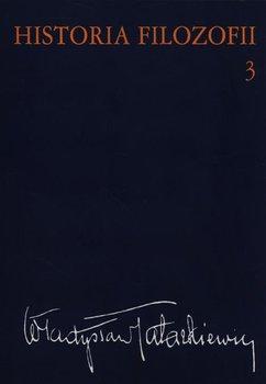 Filozofia XIX wieku i współczesna. Historia filozofii. Tom 3-Tatarkiewicz Władysław