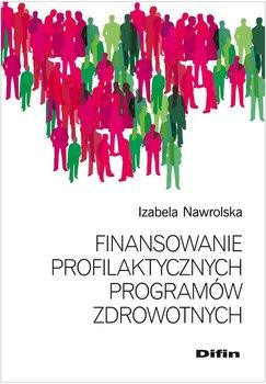 Finansowanie profilaktycznych programów zdrowotnych                      (ebook)