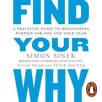 Find Your Why-Docker Peter, Mead David, Sinek Simon