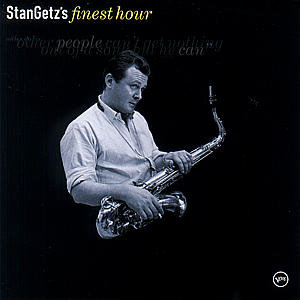 Finest Hour - Getz Stan