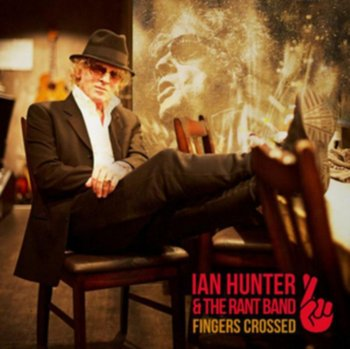 Fingers Crossed-Ian Hunter & The Rant Band