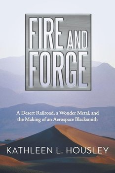 Fire and Forge - Housley Kathleen L.