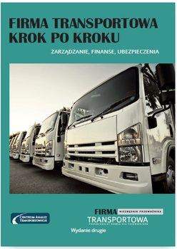 Firma transportowa krok po kroku. Zarządzanie, finanse, ubezpieczenia                      (ebook)