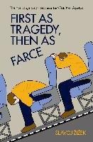 First As Tragedy, Then As Farce-Zizek Slavoj