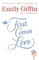 First Comes Love-Giffin Emily