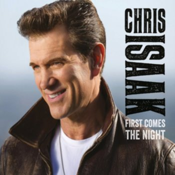 First Comes The Night-Isaak Chris
