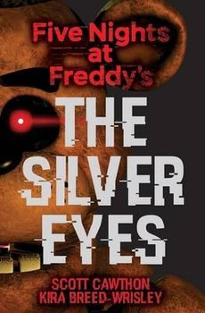 Five Nights at Freddy's: The Silver Eyes-Cawthon Scott, Breed-Wrisley Kira