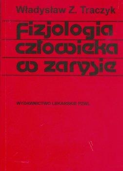 Fizjologia człowieka w zarysie-Traczyk Władysław Z.