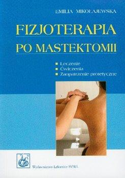 Fizjoterapia po Mastektomii-Mikołajewska Emilia