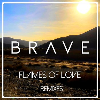 Flames Of Love-Brave