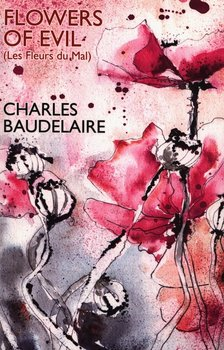 Flowers of Evil (Les Fleurs du Mal)-Baudelaire Charles