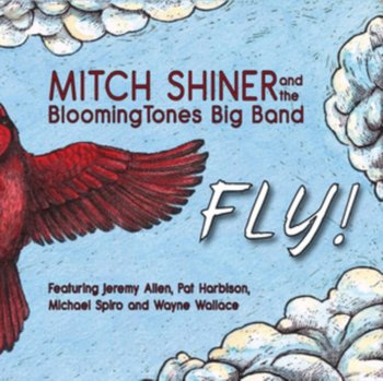Fly!-Shiner Mitch and the Bloomington Tones Big Band