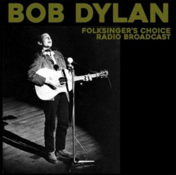Folksinger's Choice Radio Broadcast-Dylan Bob