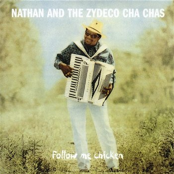 Zydeco Road-Nathan And The Zydeco Cha-Chas