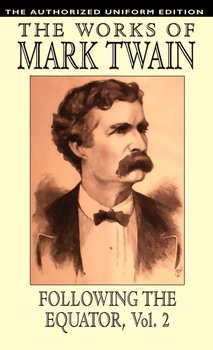 Following the Equator, Vol.2 - Twain Mark, Clemens Samuel