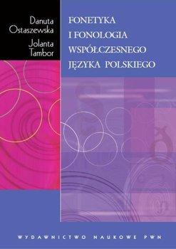 Fonetyka i fonologia współczesnego języka polskiego-Ostaszewska Danuta, Tambor Jolanta