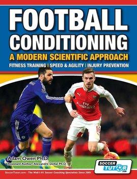 Football Conditioning A Modern Scientific Approach-Owen Ph.D Adam