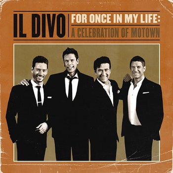 For Once In My Life: A Celebration Of Motown-Il Divo