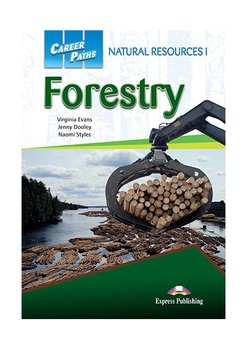 Forestry: Natural Resources I. Career Paths. Student's Book + kod DigiBook-Styles Naomi, Evans Virginia, Dooley Jenny