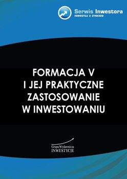 Formacja V i jej praktyczne zastosowanie w inwestowaniu                      (ebook)