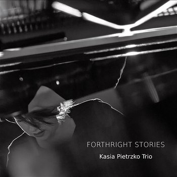 Forthright Stories - Kasia Pietrzko Trio