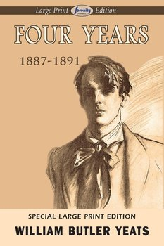 Four Years (Large Print Edition)-Yeats William Butler