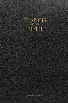 Francis of the Filth-Miller George