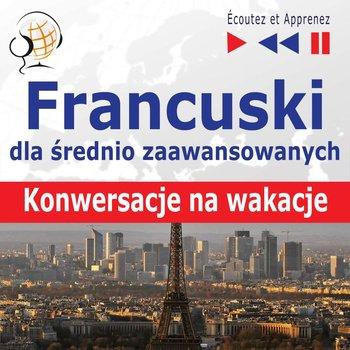 Francuski dla początkujących iśrednio-zaawansowanych. Konwersacje na wakacje-Guzik Dorota