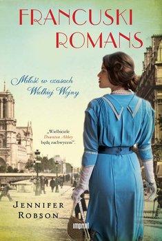 Francuski romans. Miłość w czasach Wielkiej Wojny-Robson Jennifer
