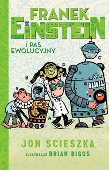 Franek Einstein i pas ewolucyjny. Tom 4-Scieszka Jon
