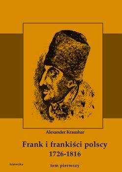 Frank i frankiści polscy 1726-1816. Tom 1-Kraushar Aleksander