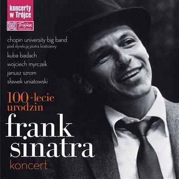 Frank Sinatra, 100-lecie Urodzin, Koncert w Trójce (Live)-Chopin University Big Band