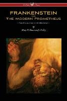 FRANKENSTEIN or The Modern Prometheus (Uncensored 1818 Edition - Wisehouse Classics)-Shelley Mary Wollstonecraft