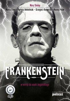 Frankenstein w wersji do nauki angielskiego-Shelley Mary, Fihel Marta, Jemielniak Dariusz, Komerski Grzegorz, Polak Maciej