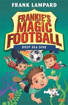 Frankie's Magic Football: Deep Sea Dive: Book 15-Lampard Frank