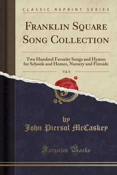 Franklin Square Song Collection, Vol. 8-Mccaskey John Piersol