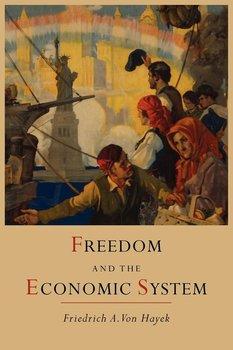 Freedom and the Economic System-Hayek Friedrich A. Von