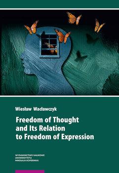 Freedom of Thought and Its Relation to Freedom of Expression-Wacławczyk Wiesław