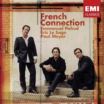 French Connection - Emmanuel Pahud, Eric Le Sage, Paul Meyer