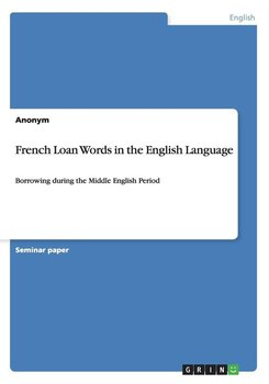 French Loan Words in the English Language - Anonym