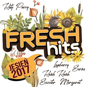 Fresh Hits Jesień 2017 - Various Artists