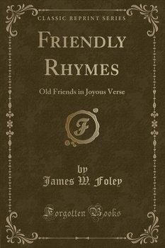 Friendly Rhymes-Foley James W.