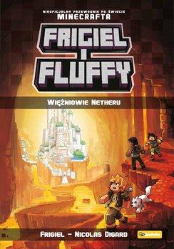 Frigiel i Fluffy. Więźniowie Netheru-Digard Nicolas