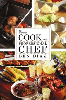 From a Cook to Professional Chef-Diaz Benny