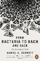 From Bacteria to Bach and Back-Dennett Daniel C.