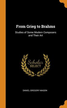 From Grieg to Brahms-Mason Daniel Gregory