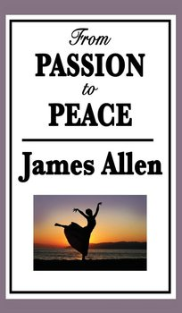 From Passion to Peace-Allen James