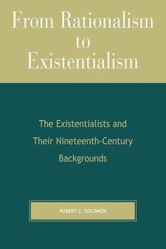 FROM RATIONALISM TO EXISTENTI         PB-Solomon Robert C.