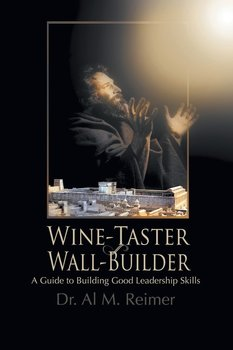 From Wine-Taster to Wall-Builder - Reimer Dr. Al M.
