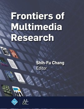 Frontiers of Multimedia Research-Chang Shih-Fu